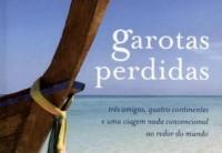 Livro: Garotas Perdidas, por Jennifer Baggett, Holly Corbett e Amanda Pressner